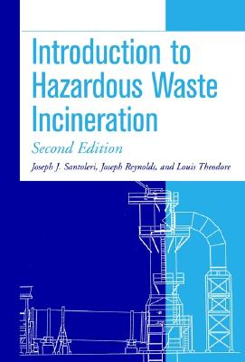 Introduction to Hazardous Waste Incineration - Santoleri, Joseph J, and Reynolds, Joseph, and Theodore, Louis