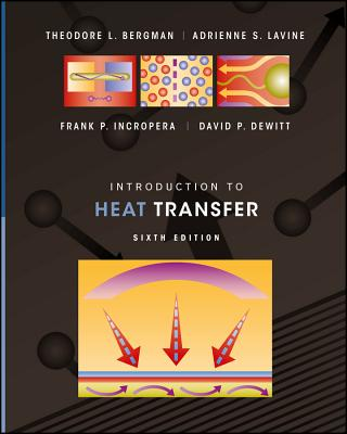 Introduction to Heat Transfer - Bergman, Theodore L, and Lavine, Adrienne S, and Incropera, Frank P