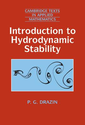 Introduction to Hydrodynamic Stability - Drazin, P G