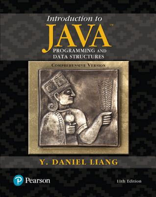 Introduction to Java Programming and Data Structures, Comprehensive Version - Liang, Y Daniel