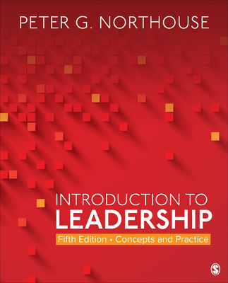 Introduction to Leadership: Concepts and Practice - Northouse, Peter G
