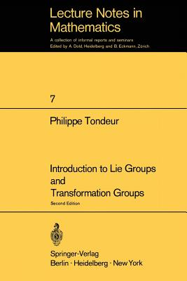 Introduction to Lie Groups and Transformation Groups - Tondeur, Philippe