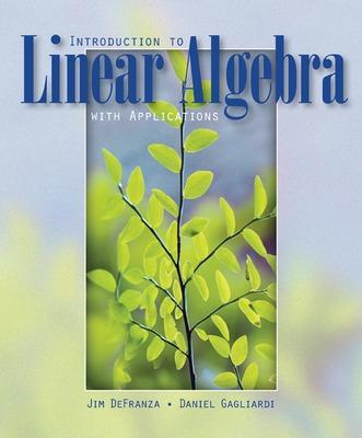 Introduction to Linear Algebra with Applications - Defranza, James, and Gagliardi, Daniel