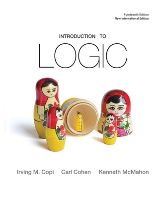 Introduction to Logic - Copi, Irving M., and Cohen, Carl, and Rodych, Victor