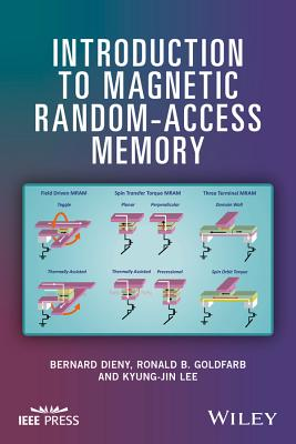 Introduction to Magnetic Random-Access Memory - Dieny, Bernard, and Goldfarb, Ronald B, and Lee, Kyung-Jin