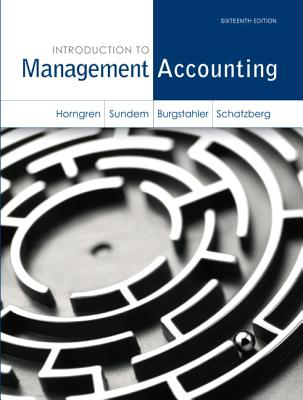 Introduction to Management Accounting Plus New MyAccountingLab with Pearson Etext -- Access Card Package - Horngren, Charles T., and Sundem, Gary L., and Schatzberg, Jeff O.