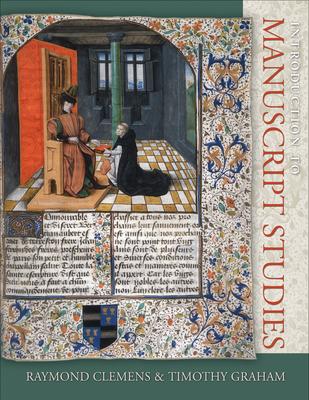 Introduction to Manuscript Studies - Clemens, Raymond