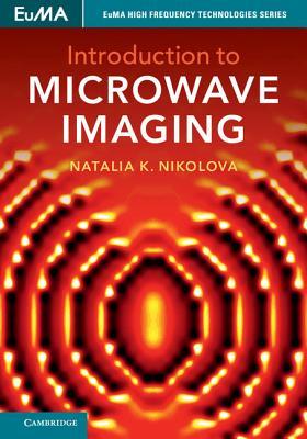 Introduction to Microwave Imaging - Nikolova, Natalia K.