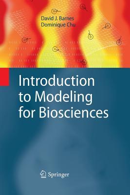 Introduction to Modeling for Biosciences - Barnes, David J, Dr.