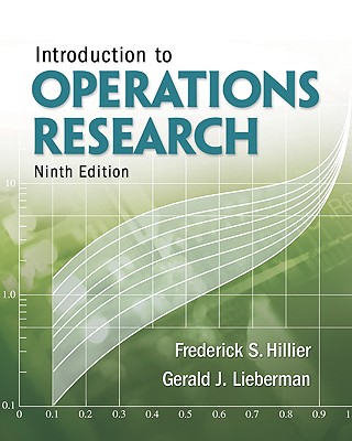 Introduction to Operations Research - Hillier, Frederick S, and Lieberman, Gerald J