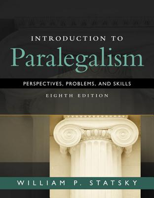 Introduction to Paralegalism: Perspectives, Problems and Skills - Statsky, William