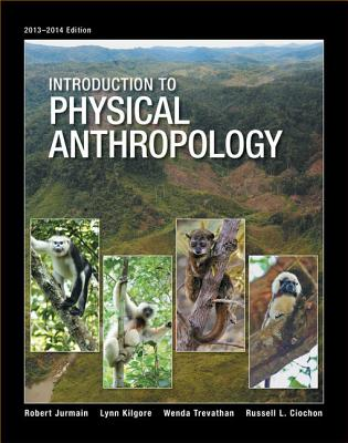 Introduction to Physical Anthropology - Jurmain, Robert, and Kilgore, Lynn, and Trevathan, Wenda