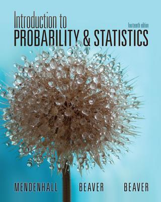 Introduction to Probability & Statistics - Mendenhall, William, III, and Beaver, Barbara M.