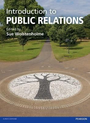 Introduction to Public Relations - Wolstenholme, Sue