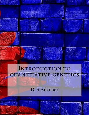 Introduction to Quantitative Genetics - Falconer, D S