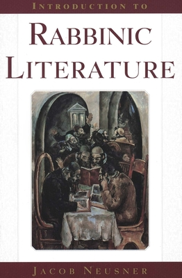 Introduction to Rabbinic Literature - Neusner, Jacob, PhD
