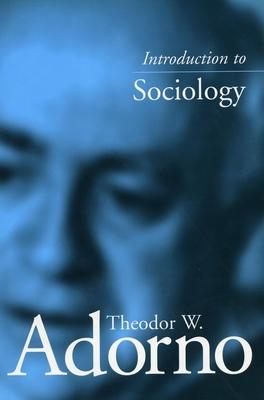 Introduction to Sociology - Adorno, Theodor W, Professor