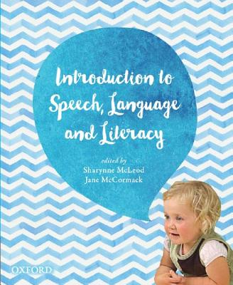 Introduction to Speech, Language and Literacy - McLeod, Sharynne, and McCormack, Jane