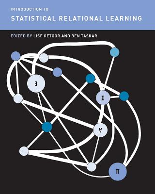 Introduction to Statistical Relational Learning - Getoor, Lise (Editor)