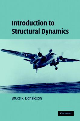 Introduction to Structural Dynamics - Donaldson, Bruce K
