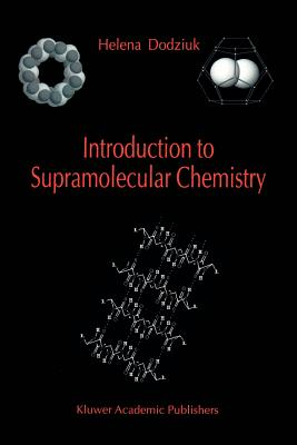 Introduction to Supramolecular Chemistry - Dodziuk, Helena