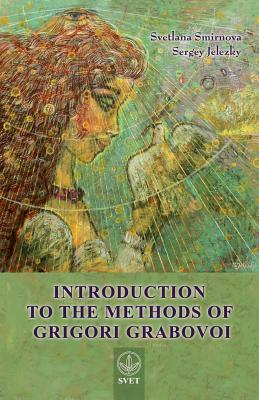Introduction to the Methods of Grigori Grabovoi - Smirnova, Svetlana