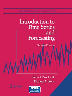 Introduction to Time Series and Forecasting - Brockwell, Peter J, and Davis, Richard A, Dr., Jr.