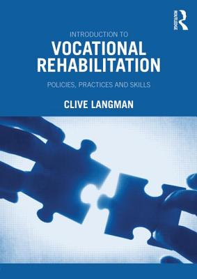Introduction to Vocational Rehabilitation: Policies, Practices and Skills - Langman, Clive
