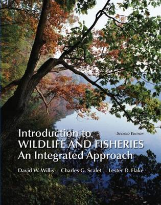 Introduction to Wildlife and Fisheries: An Integrated Approach - Willis, David W, and Scalet, Charles G, and Flake, Lester D