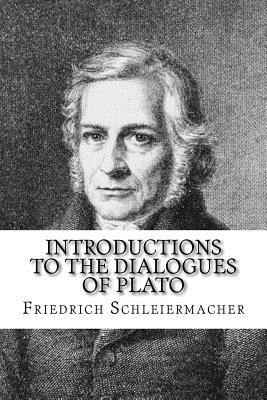 Introductions to the Dialogues of Plato - Schleiermacher, Friedrich D E, and Dobson, William (Translated by)