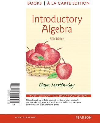 Introductory Algebra, Books a la Carte Edition - Martin-Gay, Elayn