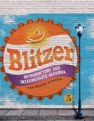 Introductory and Intermediate Algebra for College Students, 2 Volumes - Blitzer, Robert