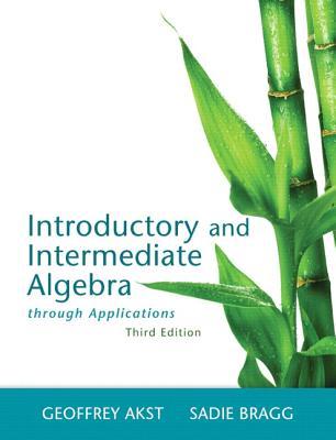 Introductory and Intermediate Algebra Through Applications - Akst, Geoffrey