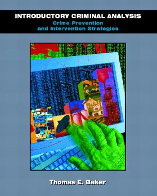 Introductory Criminal Analysis: Crime Prevention and Intervention Strategies - Baker, Thomas E, and Taylor, Catherine S, and Barker, Thomas