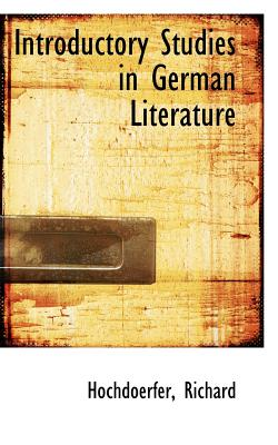 Introductory Studies in German Literature - Richard, Hochdoerfer