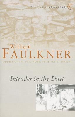 Intruder in the Dust - Faulkner, William