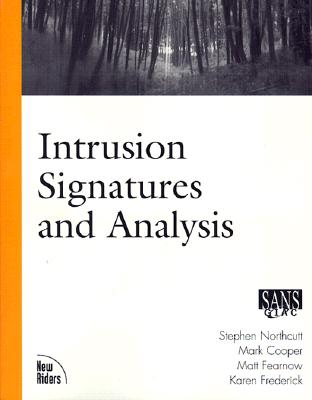 Intrusion Signatures and Analysis - Fearnow, Matt, and Northcutt, Stephen, and Frederick, Karen