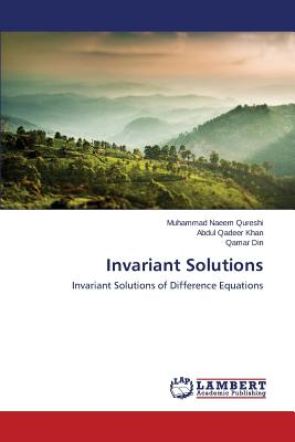 Invariant Solutions - Qureshi Muhammad Naeem, and Khan Abdul Qadeer, and Din Qamar
