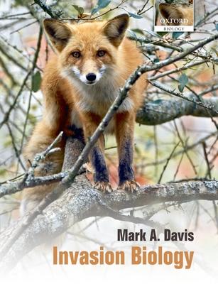 Invasion Biology - Davis, Mark A
