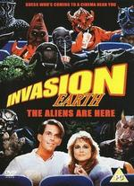 Invasion Earth: The Aliens Are Here!