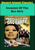 Invasion of the Bee Girls - Denis Sanders