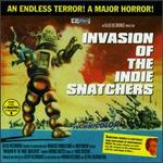 Invasion of the Indie Snatchers