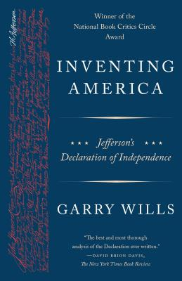 Inventing America: Jefferson's Declaration of Independence - Wills