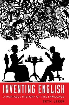 Inventing English: A Portable History of the Language - Lerer, Seth, Professor