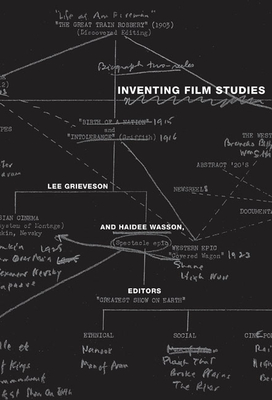 Inventing Film Studies - Grieveson, Lee (Editor), and Wasson, Haidee (Editor)