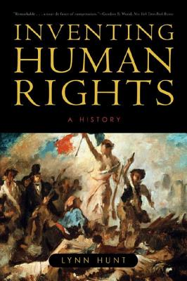 Inventing Human Rights: A History - Hunt, Lynn