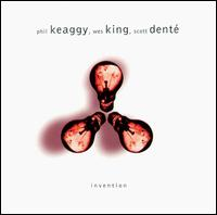 Invention - Phil Keaggy/Wes King/Scott Dente