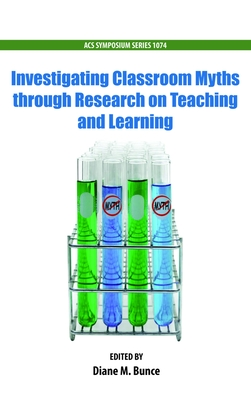 Investigating Classroom Myths Through Research on Teaching and Learning - Bunce, Diane (Editor)