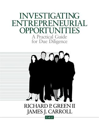 Investigating Entrepreneurial Opportunities - Green, Richard P, and Carroll, James J, Dr.