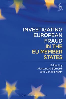 Investigating European Fraud in the Eu Member States - Bernardi, Alessandro (Editor), and Negri, Daniele (Editor)